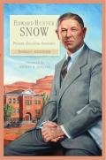 Edward Hunter Snow: Pioneer--Educator--Statesman