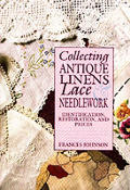 Collecting Antique Linens Lace & Needlework