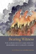Bearing Witness The Human Rights Case Against Fracking & Climate Change