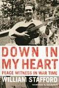 Down In My Heart 2nd Edition Peace Witness in War Time