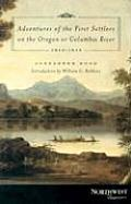 Adventures of the First Settlers on the Oregon or Columbia River 1810 1813