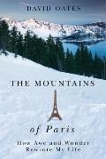 Mountains of Paris How Awe & Wonder Rewrote My Life
