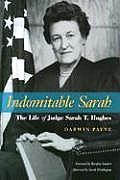Indomitable Sarah The Life of Judge Sarah T Hughes