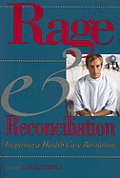 Rage & Reconciliation Inspiring a Health Care Revolution With CD