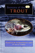 Seasons Of The Trout Strategies For The