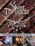 Silver Threads Making Wire Filigree Jewelry