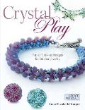 Crystal Play Fun & Fabulous Designs for Stitched Jewelry