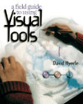 Field Guide To Using Visual Tools