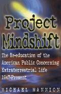Project Mindshift: The Re-Education of the American Public Concerning Extraterrestrial Life, 1947-present