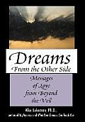 Dreams from the Other Side: Messages of Love from Beyond the Veil