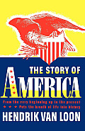 The Story of America: From the Very Beginning Up to the Present