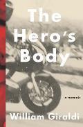 The Hero's Body: A Memoir