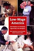 Low Wage America How Employers Are Reshaping Opportunity in the Workplace
