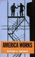 America Works The Exceptional U S Labor Market