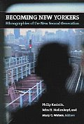 Becoming New Yorkers Ethnographies of the New Second Generation