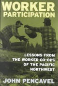 Worker Participation: Lessons from Worker Co-Ops of the Pacific Northwest