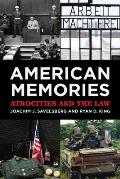 American Memories: Atrocities and the Law