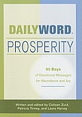 Daily Word Prosperity 90 Days of Devotional Messages for Abundance & Joy