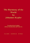 The Harmony of the World by Johannes Kepler: Translated Into English with an Introduction and Notes