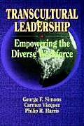 Transcultural Leadership Empowering the Diverse Workforce