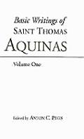 Basic Writings Of Saint Thomas Aquinas