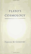 Platos Cosmology The Timaeus Of Plato