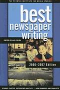 Best Newspaper Writing 2006 2007 Poynte