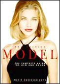 Model The Complete Guide For Men & Women
