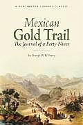 Mexican Gold Trail: The Journey of a Forty-Niner