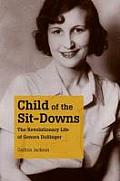 Child of the Sit Downs The Revolutionary Life of Genora Dollinger