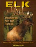 Elk Strategies For The Hunter