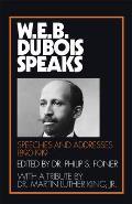 W E B Du Bois Speaks Speeches & Addresse