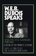 W.E.B. Du Bois Speaks, 1920-1963: Speeches and Addresses