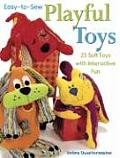 Easy To Sew Playful Toys 25 Soft Toys with Interactive Fun
