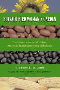 Buffalo Bird Womans Garden Agriculture of the Hidatsa Indians