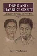 Dred & Harriet Scott A Familys Struggle