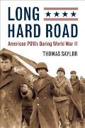 Long Hard Road: American POWs During World War II