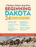 Beginning Dakota/Tokaheya Dakota Iapi Kin: 24 Language and Grammar Lessons with Glossaries