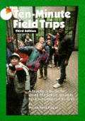 Ten Minute Field Trips 3rd Edition Revised