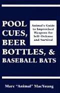Pool Cues Beer Bottles & Baseball Bats Animals Guide to Improvised Weapons for Self Defense