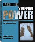 Handgun Stopping Power The Definitive Study