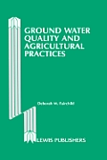 Ground Water Quality and Agricultural Practices
