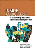 Inside Knowledge : Rediscovering the Source of Performance Improvement (06 Edition)