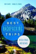 Best Backpacking Trips in California & Nevada