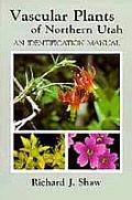Vascular Plants of Northern Utahs: An Identification Manual