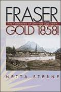 Fraser Gold 1858 The Founding of British Columbia
