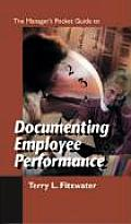 The Managers Pocket Guide to Documenting Employee Performance