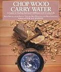 Chop Wood Carry Water Guide to Finding Spiritual Fulfillment in Everyday Life