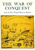 The War of Conquest: How It Was Waged Here in Mexico