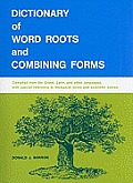 Dictionary Of Word Roots & Combining Forms